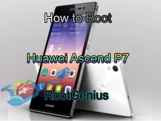 How to Root Huawei Ascend P7 using RootGenius