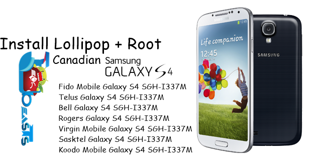 Install Android 5.0.1 Lollipop On Canadian Galaxy S4 I337M & Root It