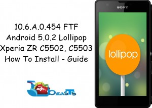 Update Sony Xperia ZR C5502/C5503 To Official Android Lollipop 10.6.A.0.454 Firmware