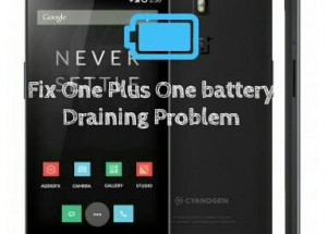 Fix OnePlus One's Battery Draining Problems [ 5 Ways ]