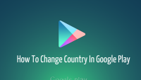 How to change country in Google Play Store [ Guide ]