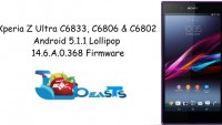 Update Xperia Z Ultra C6833, C6806 & C6802 To Android 5.1.1 Lollipop 14.6.A.0.368 Firmware