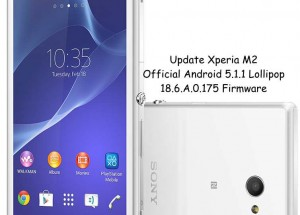 Update Xperia M2 To Official Android 5.1.1 Lollipop 18.6.A.0.175 Firmware