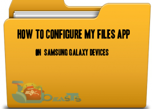 How To Configure My Files App On  Samsung Galaxy Devices