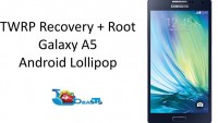 Install TWRP Recovery and Root Galaxy A5 on Lollipop