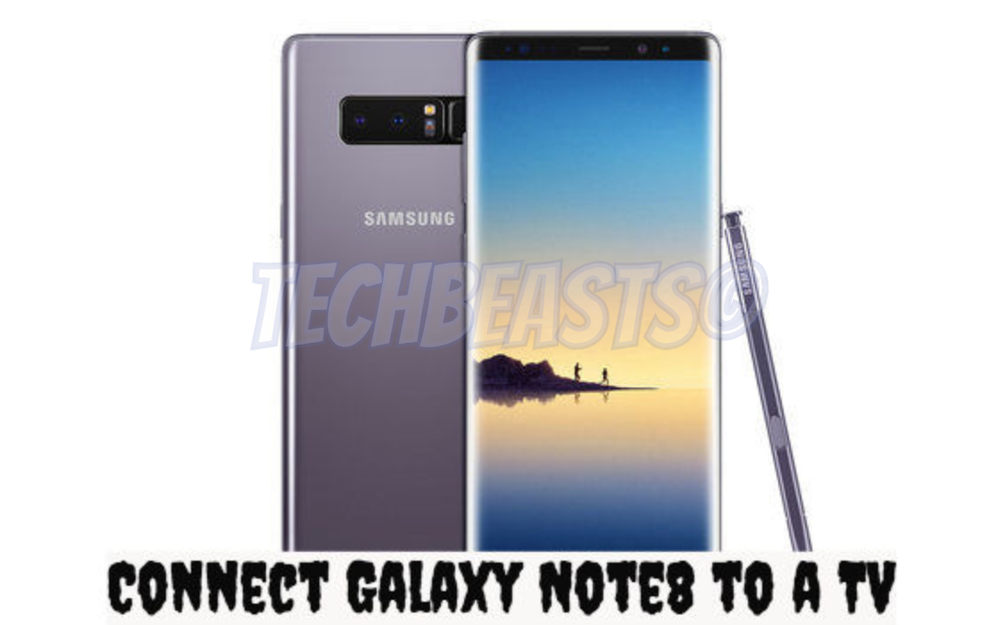 Connect Galaxy Note8 to a TV