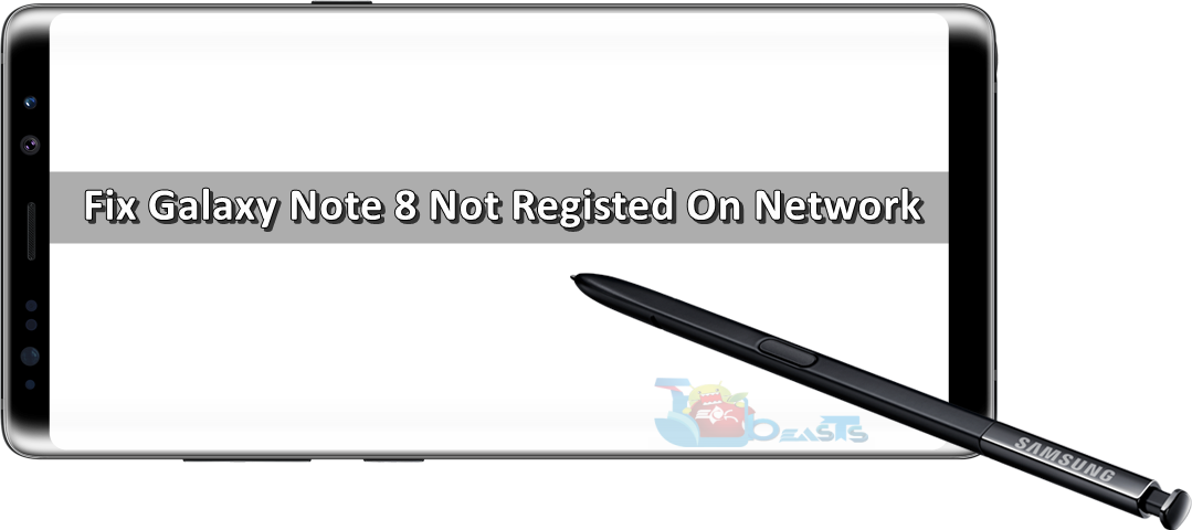 Galaxy Note 8 Not Registered On Network