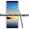 Fix Samsung Galaxy Note 8 Lagging Issue