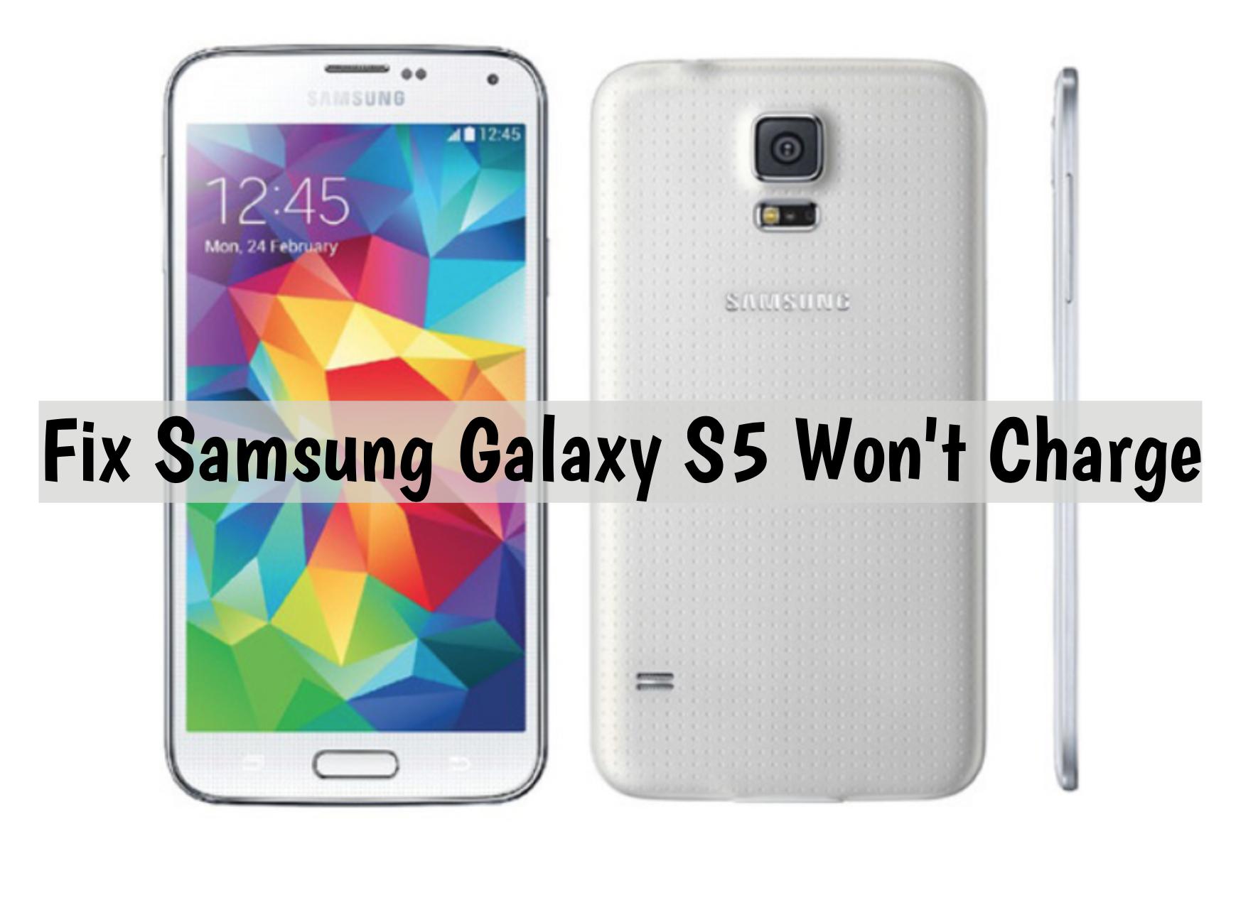 Samsung Galaxy S5 Won't Charge
