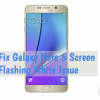 Fix Galaxy Note 5 Screen Flashing White Issue