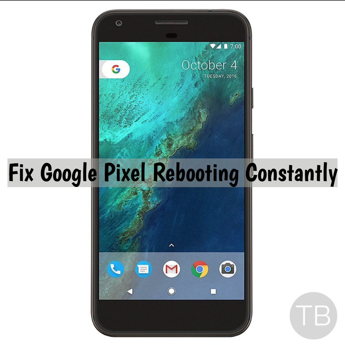 Fix Google Pixel Rebooting Constantly