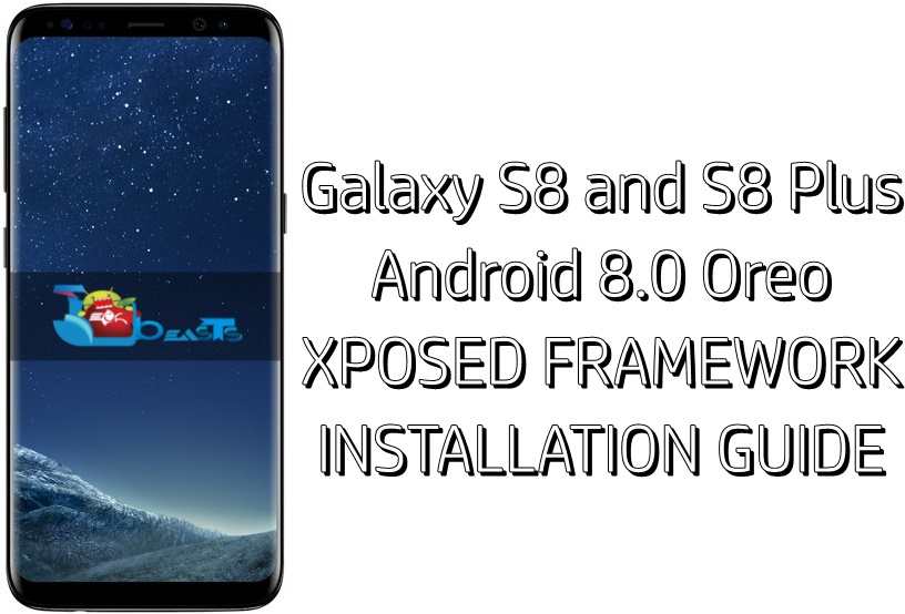 Galaxy S8/S8+ Android Oreo: How to install Xposed Framework