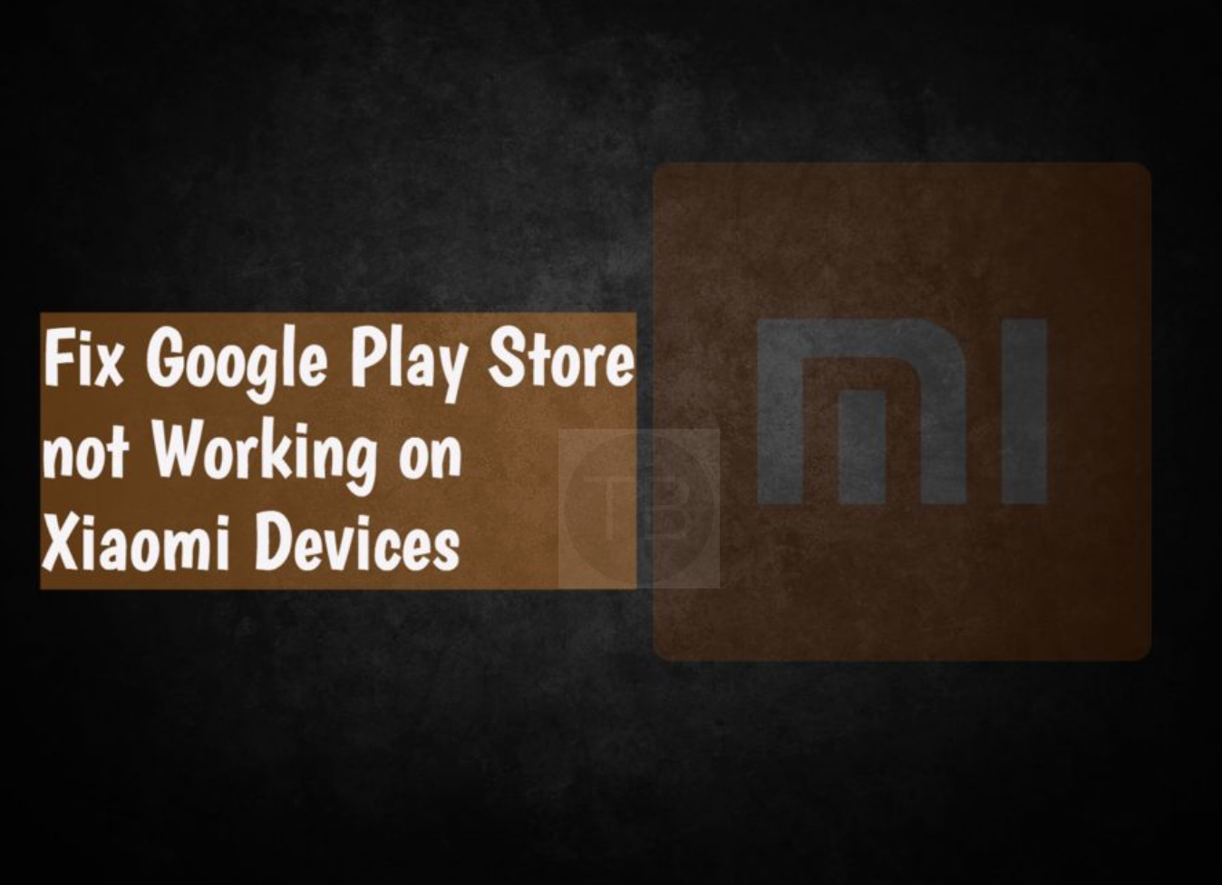 Google Play Store not working on Xiaomi