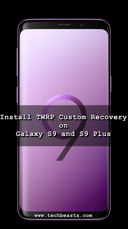 install TWRP Custom Recovery on Galaxy S9 or S9 Plus