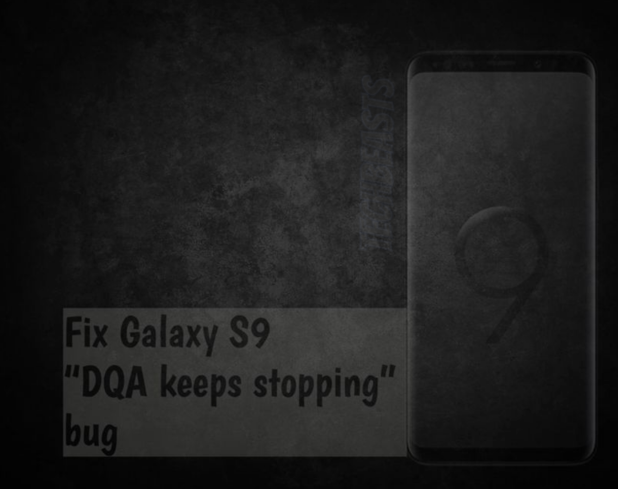 "Fix Galaxy S9 ""DQA keeps stopping"" bug"