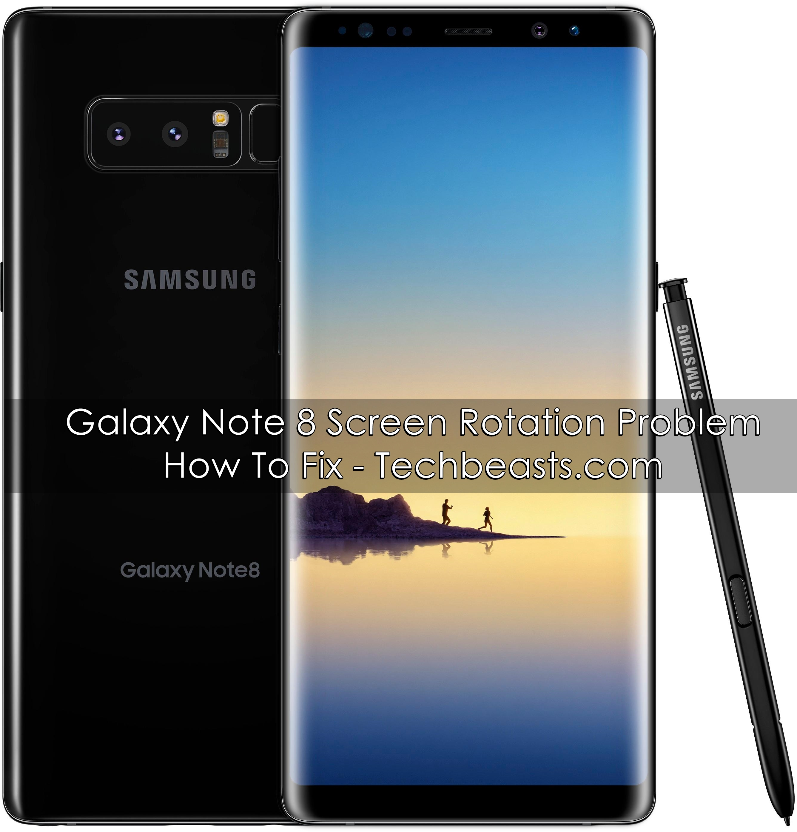 Galaxy Note 8 Screen Rotation Problem