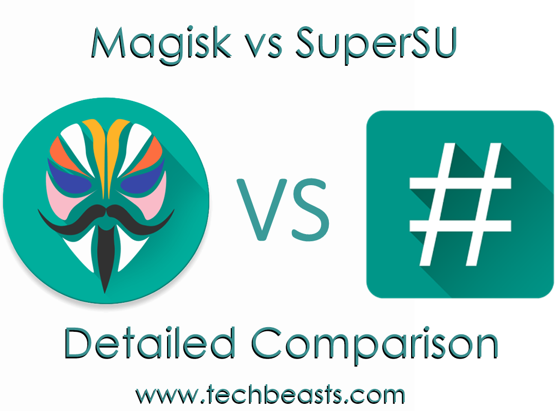Magisk vs SuperSU