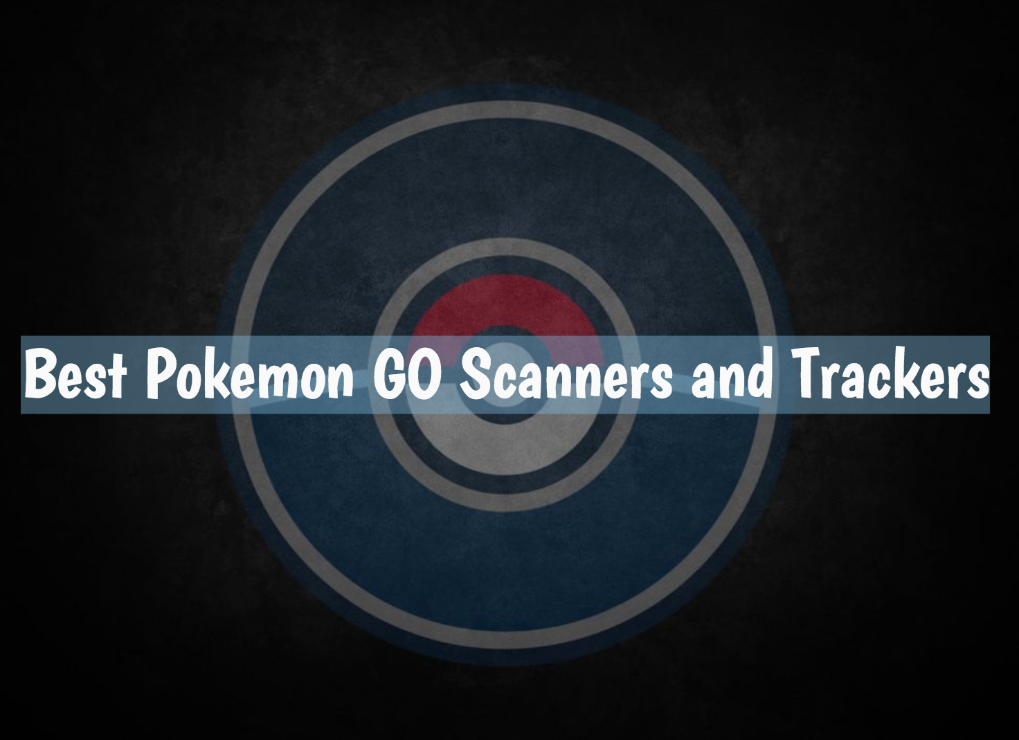 Pokemon GO Scanners and Trackers