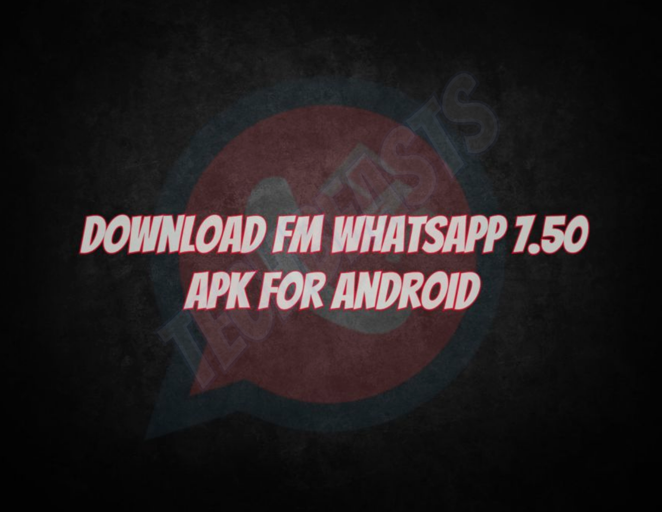 FM WhatsApp APK v7 60 for Android (2018 Version) | TechBeasts