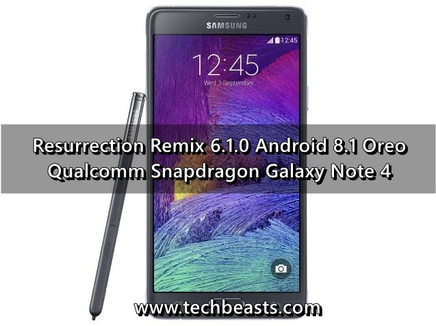 Update Qualcomm Galaxy Note 4 to Android 8.1 Oreo via Resurrection Remix