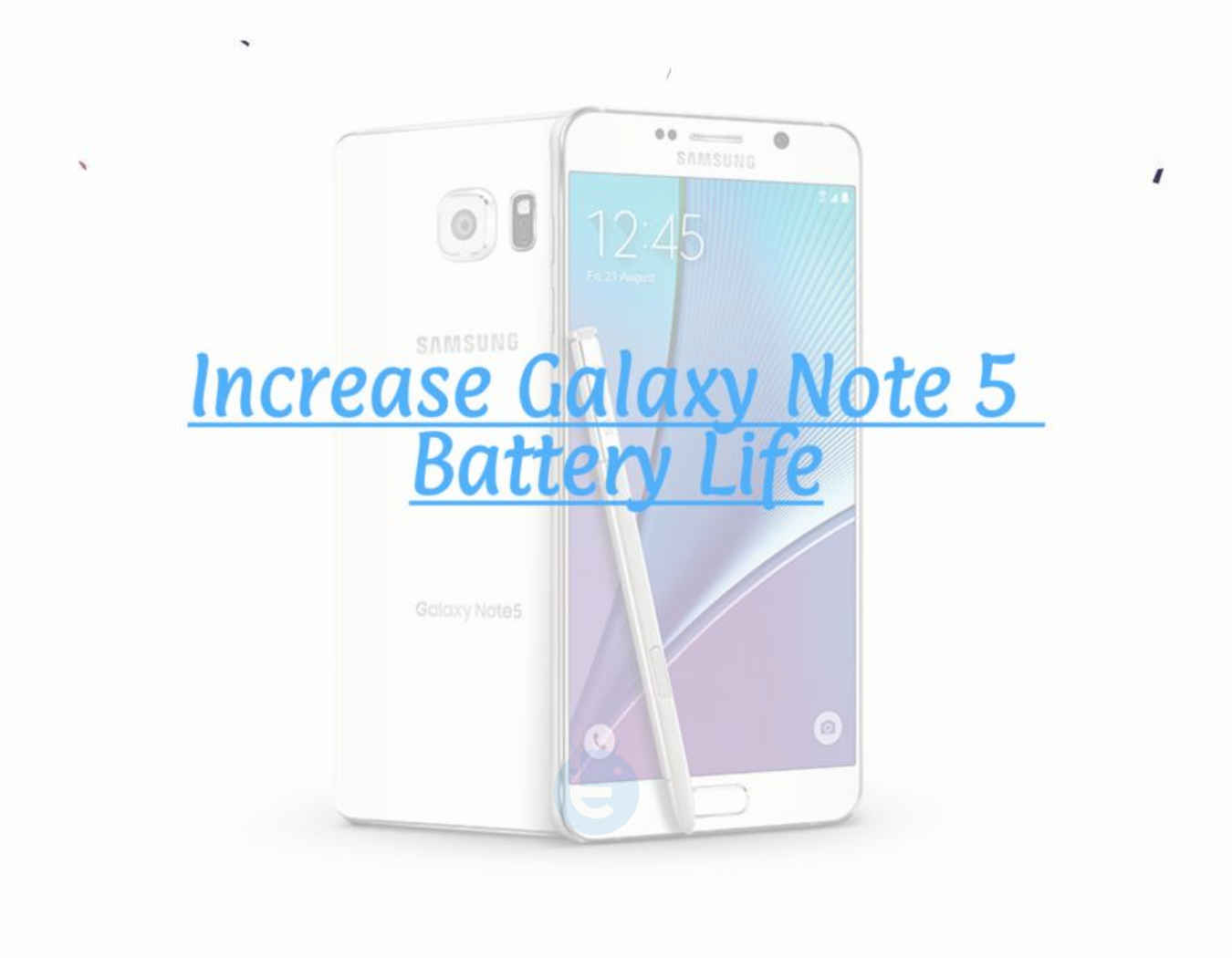 Increase Galaxy Note 5 Battery