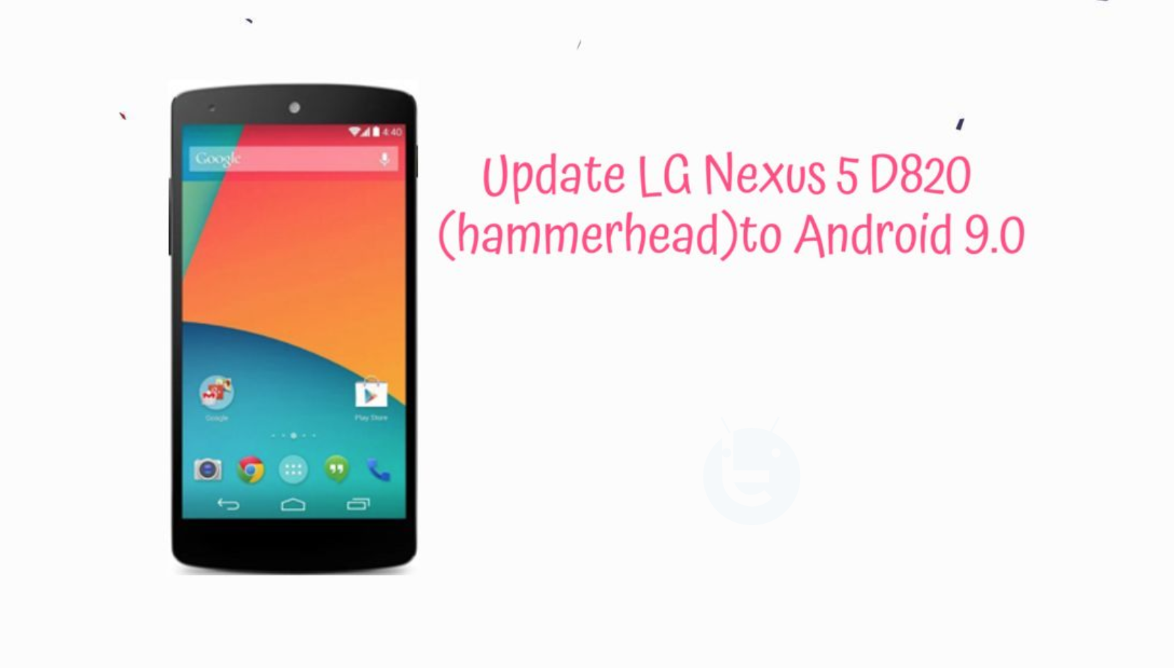 Update LG Nexus 5 D820 (hammerhead) to Android 9.0