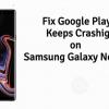 Galaxy Note 9: Google Play keeps crashing