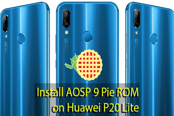 AOSP 9 Pie ROM on Huawei P20 Lite