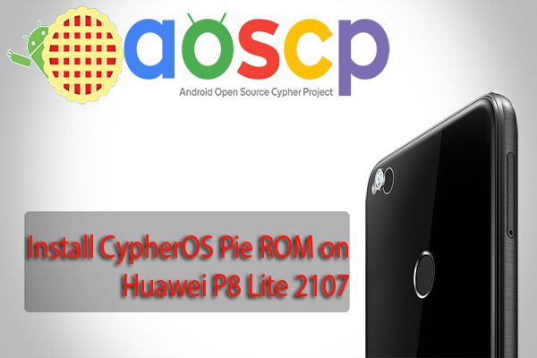 CypherOS Pie ROM on Huawei P8 Lite 2107