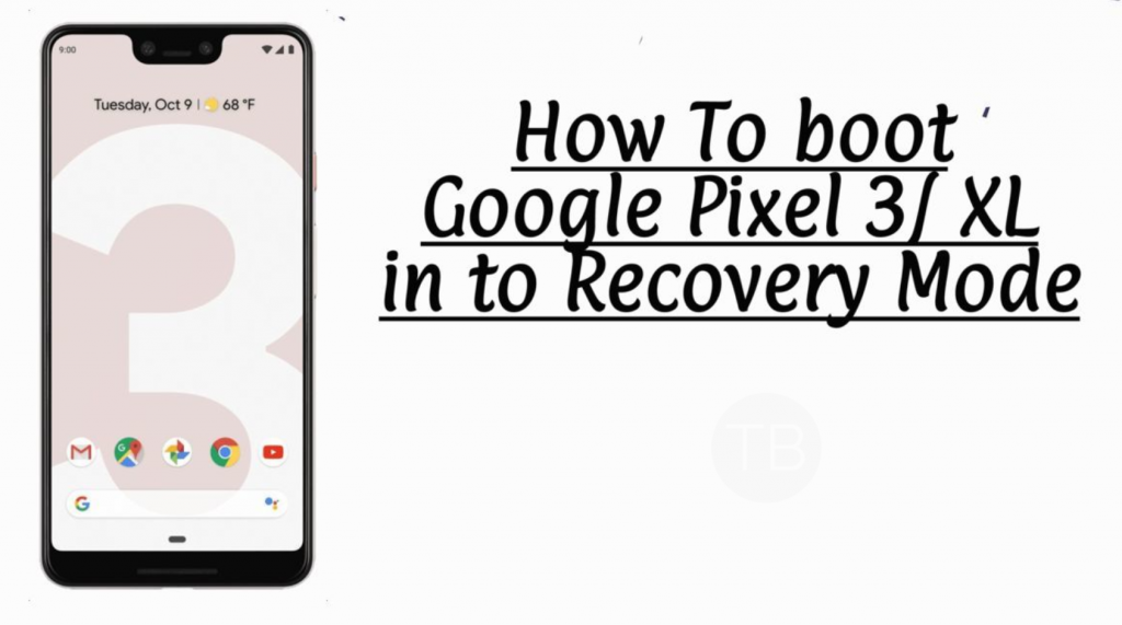 Boot Pixel 3 & Pixel 3 XL into Recovery Mode