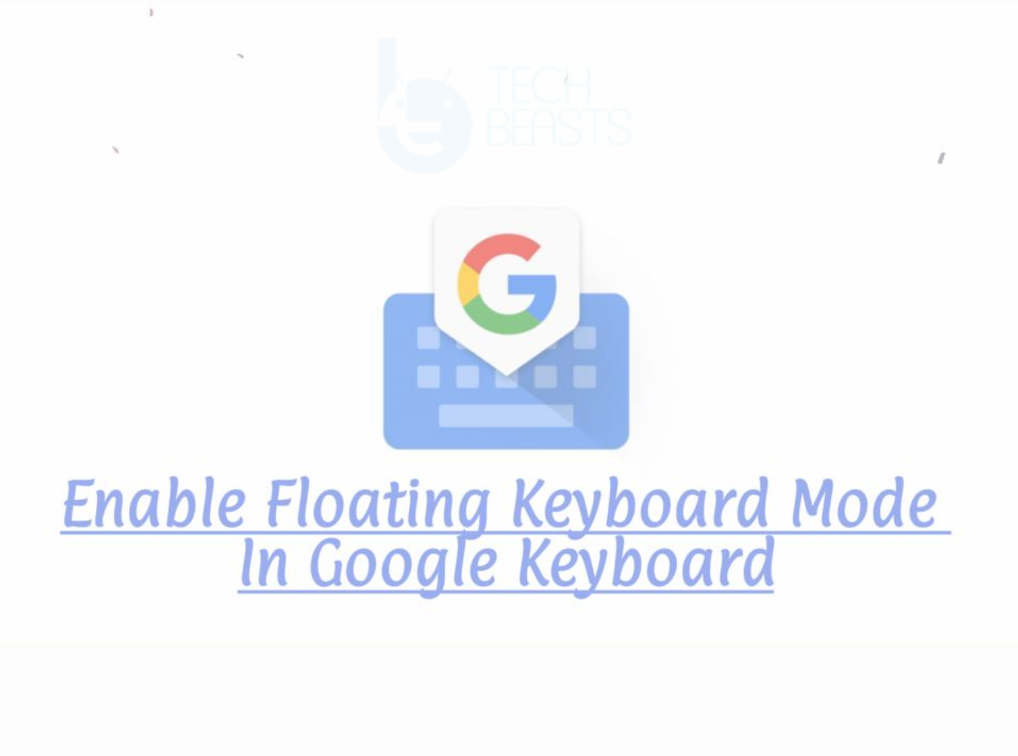 Floating Keyboard Mode In Google