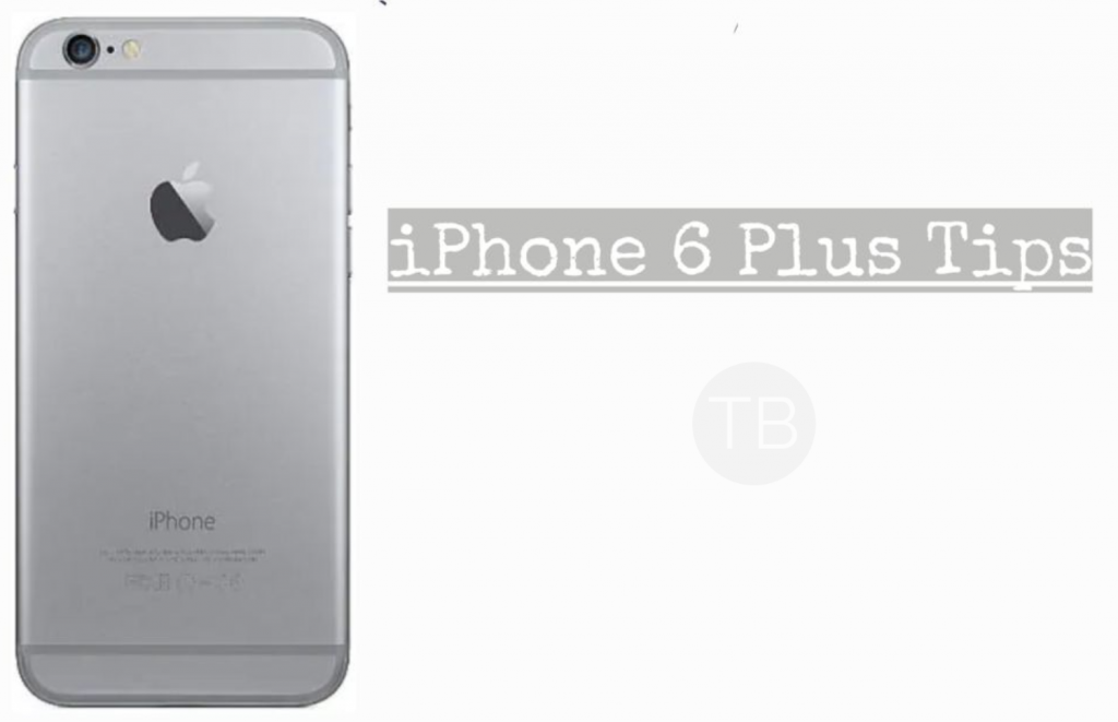 iPhone 6 Plus Tips