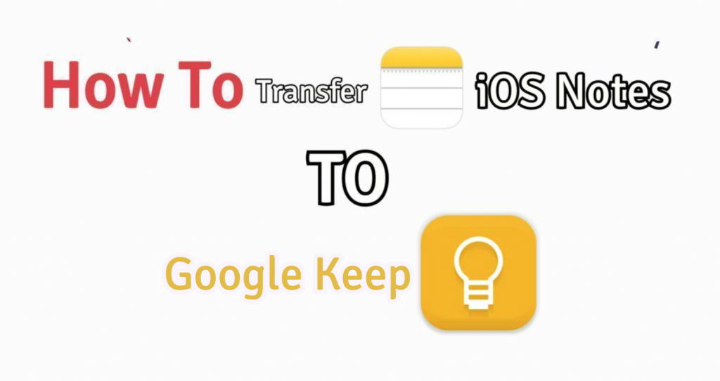 Transfer iPhone Notes to Google Keep
