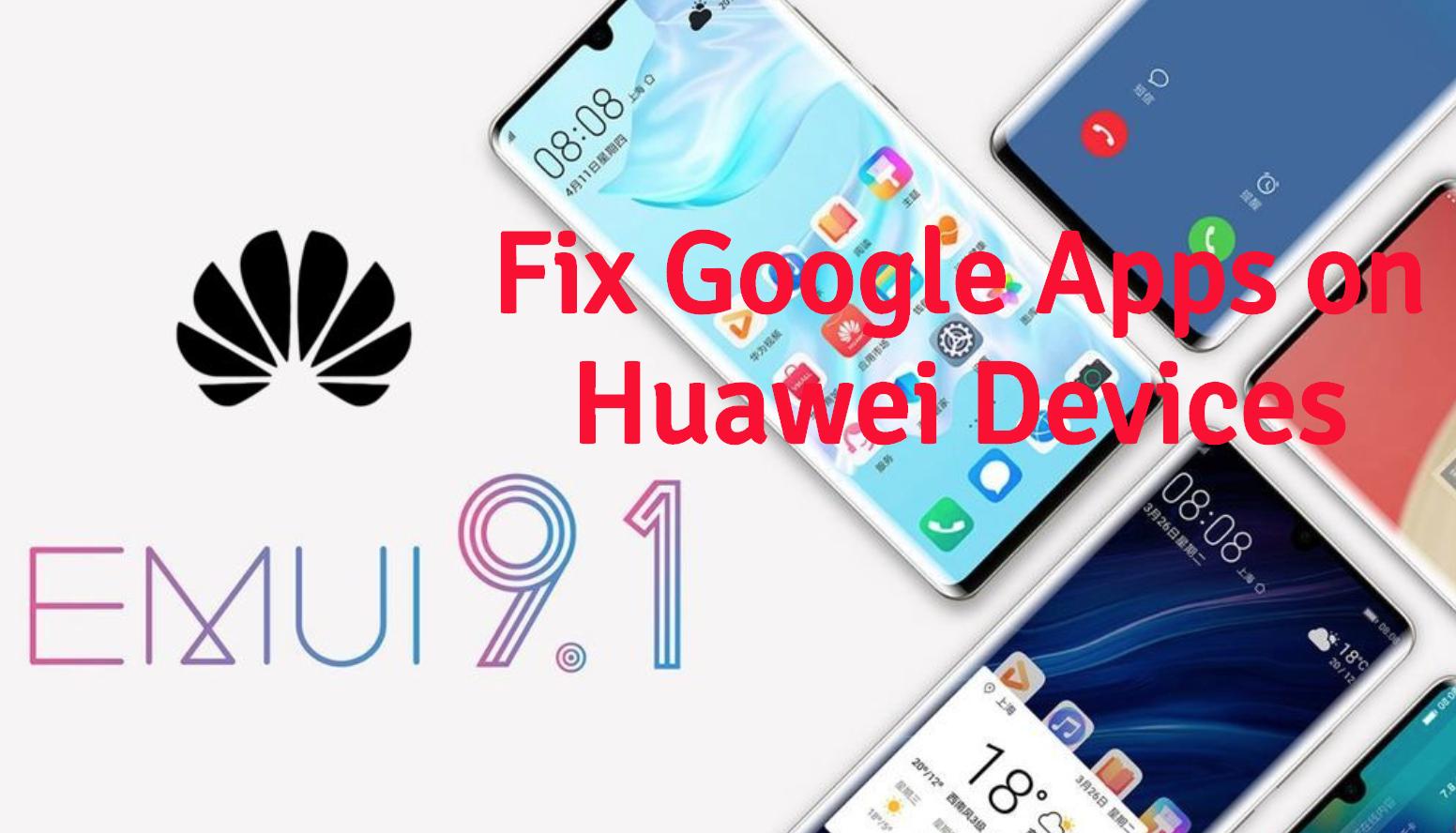 Fix Google Apps on Huawei