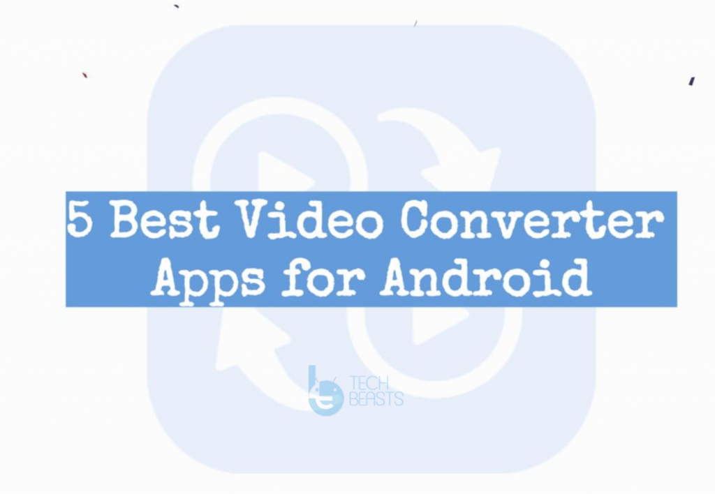 Video Converter Apps for Android