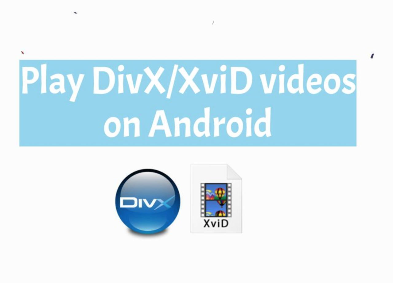 DivX/XviD videos on Android
