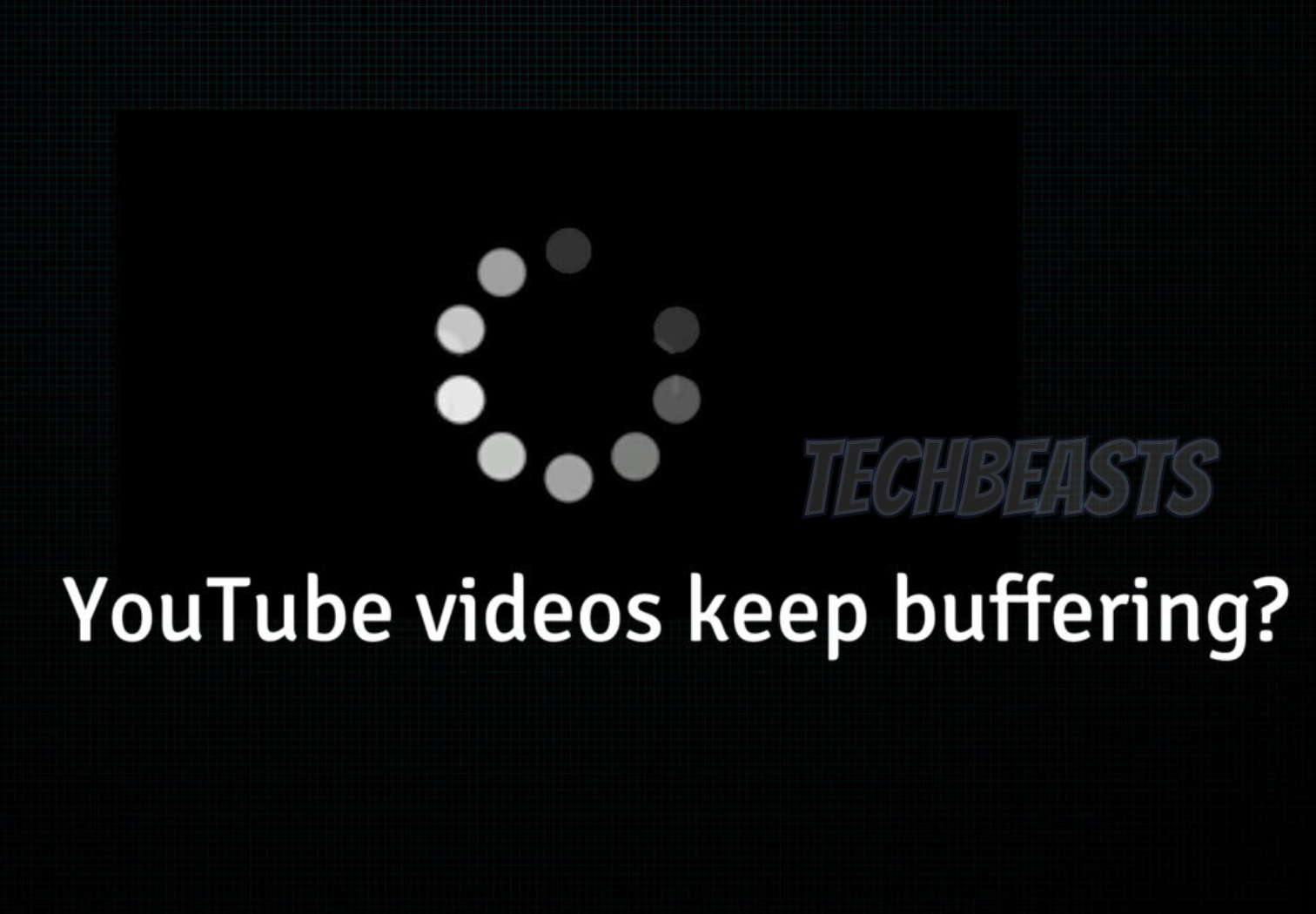 YouTube videos keep buffering