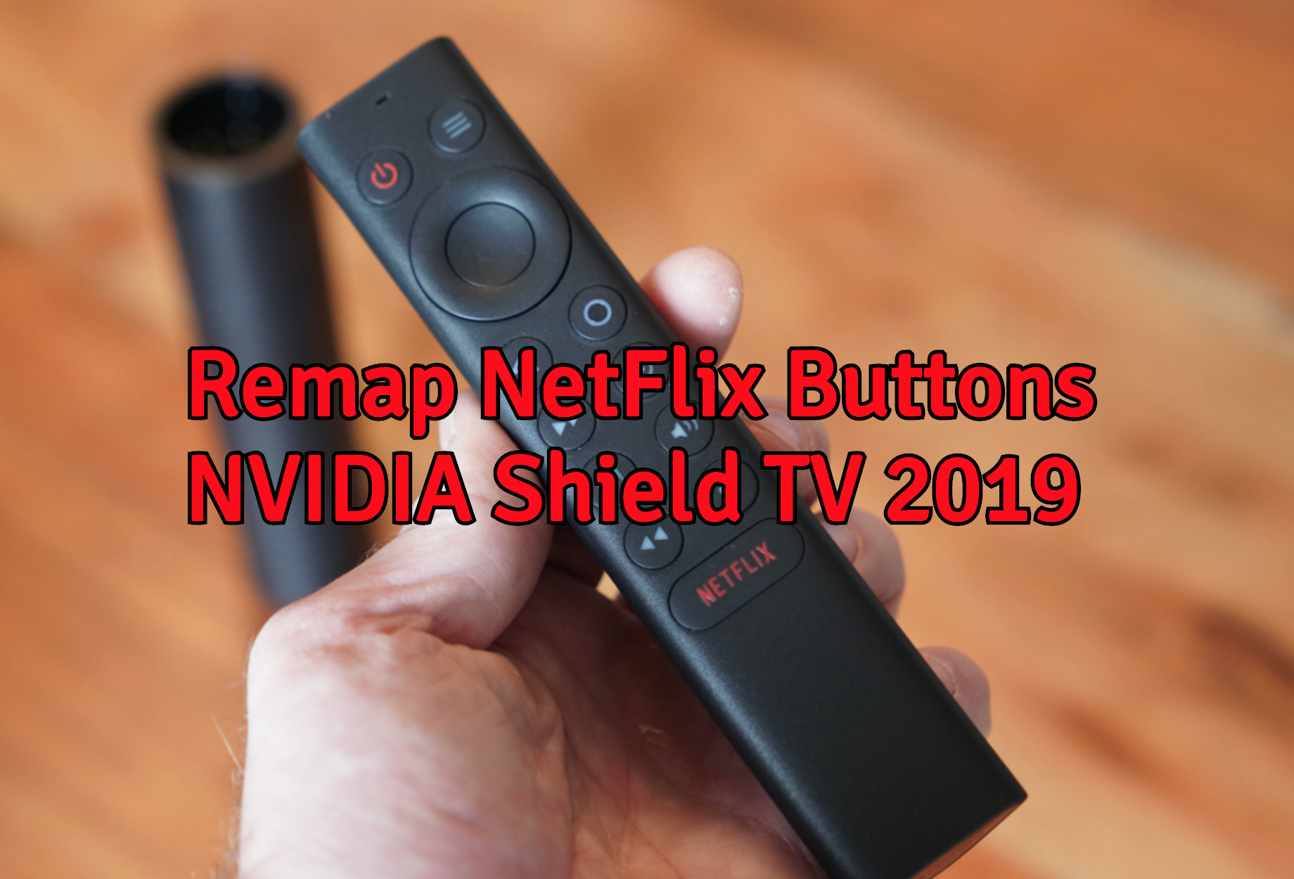 Remap Netflix Buttons on NVIDIA Shield TV