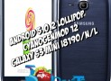 Install Android 5.0.2 Lollipop On Galaxy S3 Mini I8190/N/L With CyanogenMod 12 Custom ROM