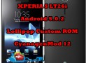 Update Xperia S LT26i to Android 5.0.2 Lollipop with CM12 Custom ROM