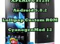 Update Xperia U ST25i to Android 5.0.2 Lollipop With CM 12 Custom ROM